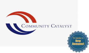 Community Catalyst - TA Vendor in New Domains!