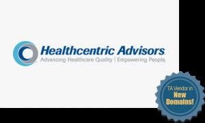 Healthcentric Advisors - TA Vendor in New Domains!