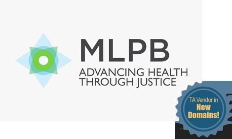 MLPB Advancing Health Through Justice - TA Vendor in New Domains!