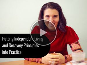 Putting Independent Living and Recovery Principles into Practice Title Frame