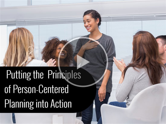 Putting the Principles of Person-Centered Planning into Action Title Frame