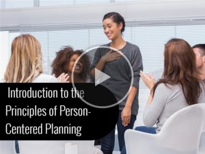 Introduction to the Principles of Person-Centered Planning Title Frame