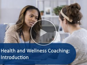 Health and Wellness Coaching: Introduction