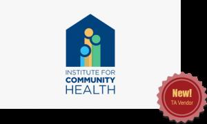 Institute for Community Health - New! TA Vendor