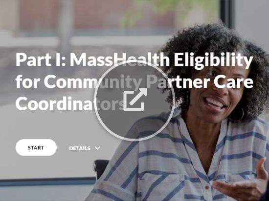 Part I: MassHealth Eligibility for Community Partners Care Coordinators